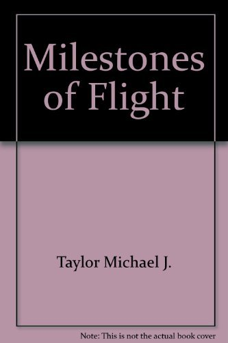 Milestones of Flight: Michael J. H.