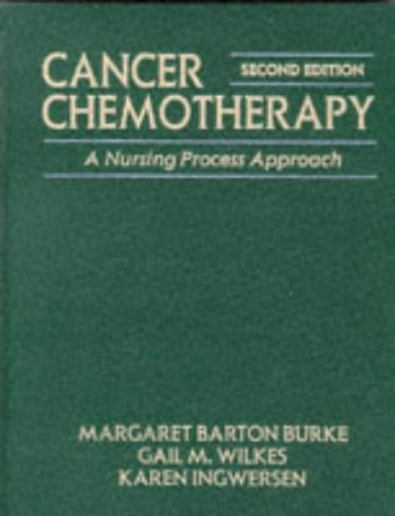 Cancer Chemotherapy: A Nursing Process Approach (Jones: Margaret Barton-Burke, Gail