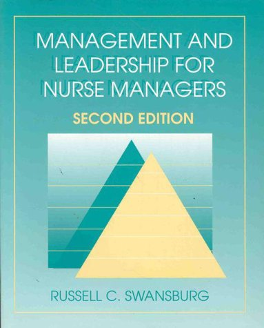 Management and Leadership for Nurse Managers (Jones: Russell C. Swansburg