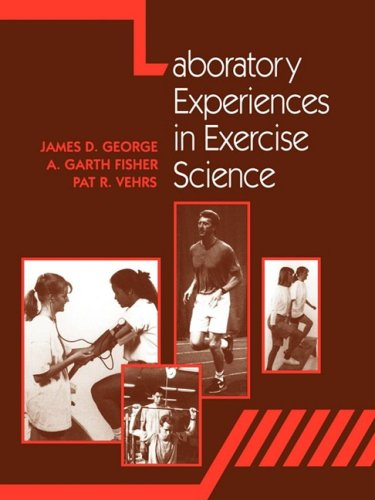 Laboratory Experiences in Exercise Science: A. Garth Fisher;