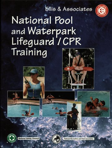 National Pool and Waterpark Lifeguard/CPR Training Manual (0867208481) by Ellis, Jeff; Ellis, Jeffrey L.; White, Jill E.