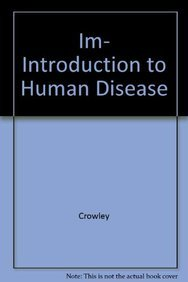 Im- Intro to Human Disease-3e (0867208503) by Crowley