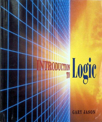 Introduction to Logic (The Jones and Bartlett: Gary Jason