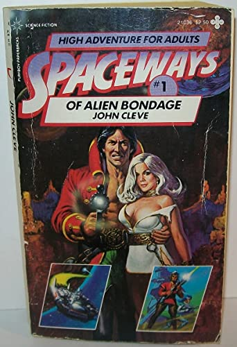 Spaceways No. 1: Alien Bondage (0867210362) by John Cleve