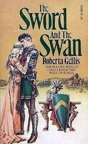 The Sword and the Swan (0867210435) by Roberta Gellis
