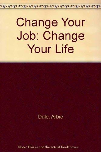 9780867210538: Change Your Job: Change Your Life
