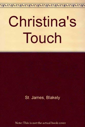 Christina's Touch (0867211105) by Blakely St. James