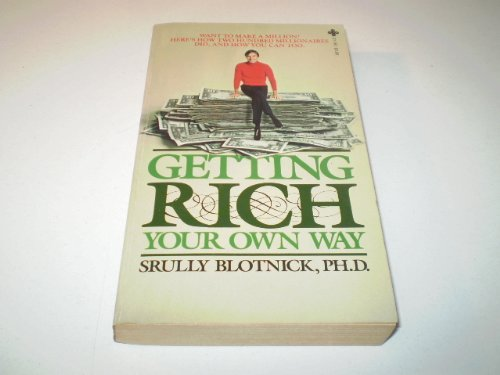 Getting Rich Your Own Way: Srully Blotnick
