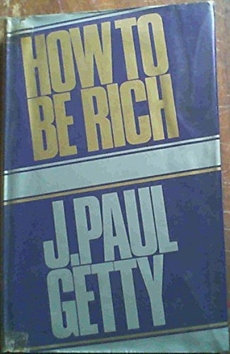 9780867211405: How to be rich [Hardcover] by Jean Paul Getty
