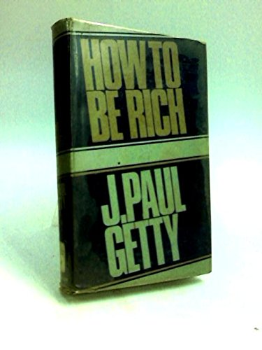 9780867211405: How to Be Rich