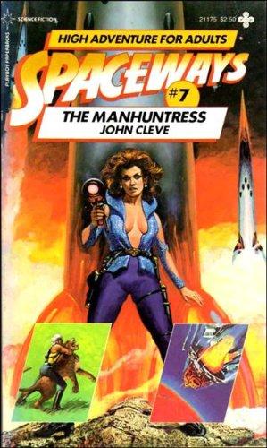 9780867211757: The Manhuntress (Spaceways Series)