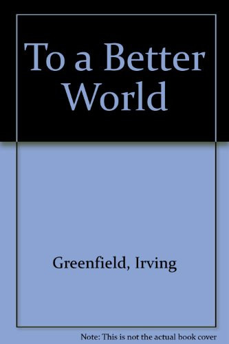 No Better World: Greenfield, Irving