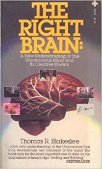9780867212334: The Right Brain: A New Understanding of the Unconscious Mind and Its Creative Powers