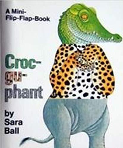 9780867241259: Croc-gu-phant (Sarah Ball Books)