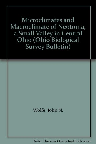 9780867270402: Microclimates and Macroclimate of Neotoma, a Small Valley in Central Ohio (Ohio Biological Survey Bulletin)