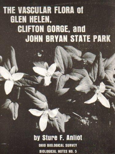 9780867270648: The Vascular Flora of Glen Helen, Clifton Gorge, and John Bryan State Park (Ohio Biological Survey Biological Notes)