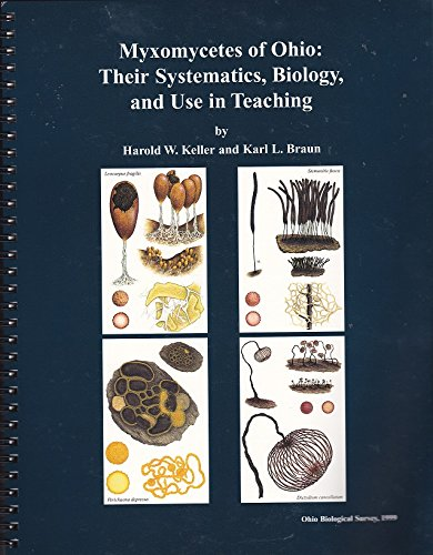 9780867271331: Myxomycetes of Ohio: Their Systematics, Biology, and Use in Teaching (Ohio Biological Survey Bulletin New Series, Vol 13, No 2)