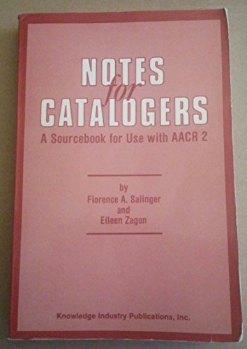 9780867290981: Notes for Cataloguers: A Sourcebook of Examples for Use with Anglo-American Cataloguing Rules 2 (Professional Librarian)