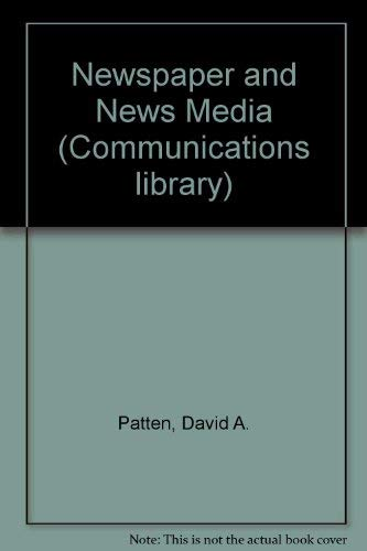 Newspapers and New Media.: Patten, David