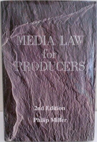 Media Law for Producers, Second Edition: Miller, Philip