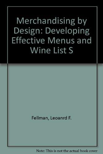 Merchandising by Design: Developing Effective Menus and: Leoanrd F. Fellman
