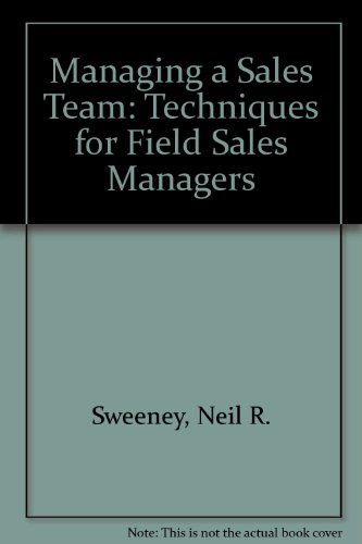 9780867305029: Managing a Sales Team: Techniques for Field Sales Managers