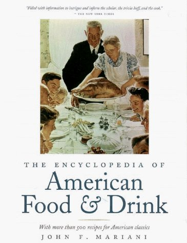 9780867307849: The Encyclopedia of American Food and Drink: With More Than 500 Recipes for American Classics