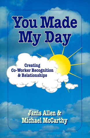 9780867307870: You Made My Day: Creating Coworker Recognition and Relationships