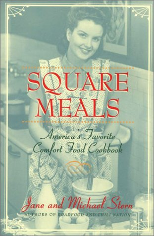 Square Meals : America's Favorite Comfort Cookbook
