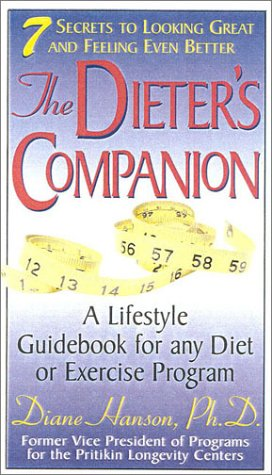 The Dieter's Companion: Seven Secrets to Looking Great and Feeling Even Better: Hanson, Diane