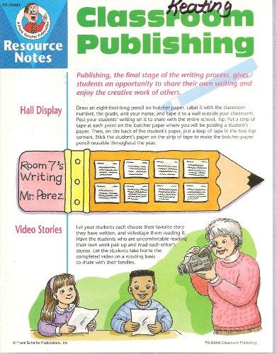 Classroom Publishing (FS-34004) (Resource Notes): Sara Freeman