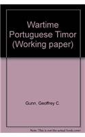 9780867468885: Wartime Portuguese Timor (Working paper)