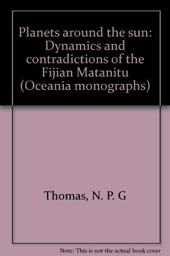 PLANETS AROUND THE SUN, Dynamics and Contradictions of the Fijian Matanitu