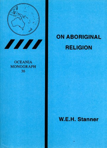 On aboriginal religion (Oceania monograph, 36): W. E. H. Stanner