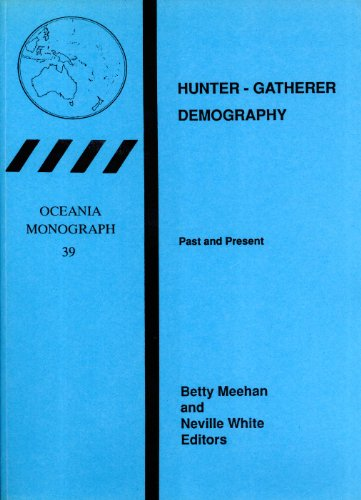 9780867584912: Hunter-Gatherer Demography: Past and present (Oceania Monograph, 39)