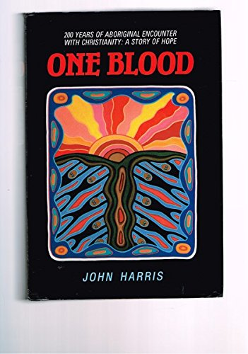 9780867600957: One Blood: 200 Years of Aboriginal Encounter with Christianity (An Albatross book)