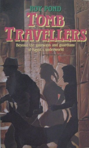 9780867601336: Tomb Travellers: Beyond the Gateways and Guardians of Egypt's Underworld Part I (Egyptian series)