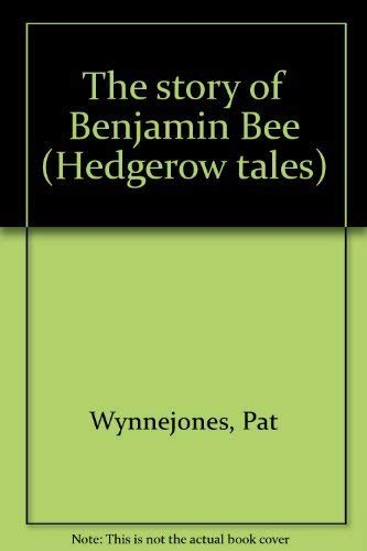 9780867604900: The story of Benjamin Bee (Hedgerow tales)
