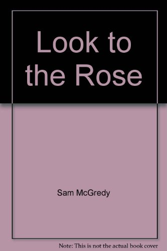 Look to the Rose.