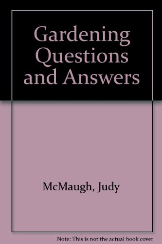 Gardening Questions and Answers: McMaugh, Judy; Hanks,