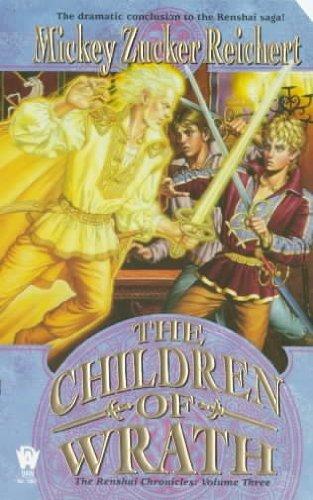 The Children of Wrath: The Renshai Chronicles, Volume 3 (0867708603) by Reichert, Mickey Zucker