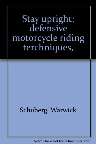 9780867710021: Stay upright: defensive motorcycle riding terchniques,