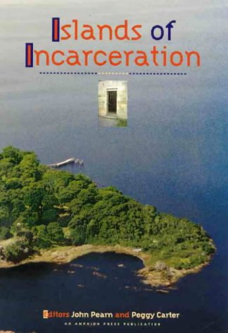 Islands of Incarceration. Convict and Quarantine Islands of the Australian Coast by Seven Authors.