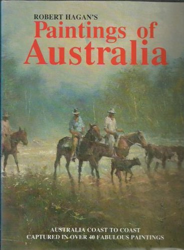 9780867773668: Robert Hagan's paintings of Australia