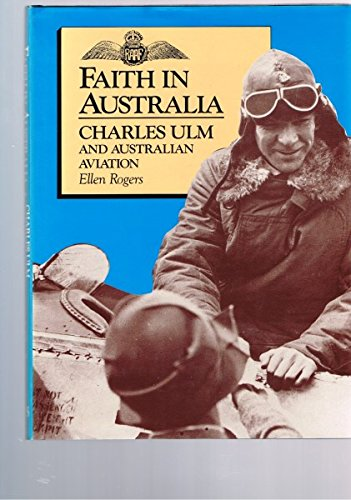 9780867773804: Faith in Australia - Charles Ulm and Australian Aviation