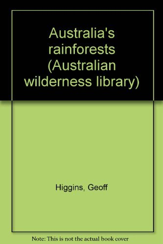 Australia's rainforests (Australian wilderness library)