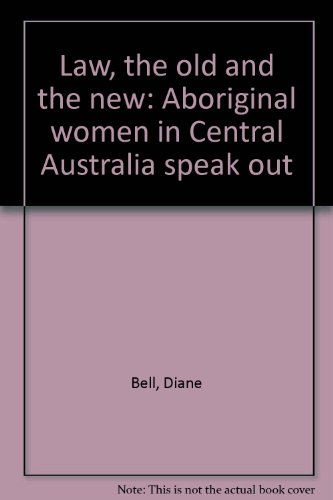 9780867845013: Law, the old and the new: Aboriginal women in Central Australia speak out