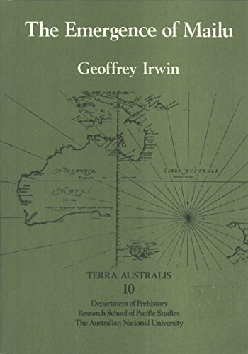The Emergence of Mailu: As a Central Place in Coastal Papuan Prehistory: IRWIN, Geoffrey.