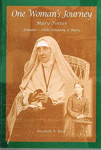 9780867863024: One woman's journey: Mary Potter, founder, Little Company of Mary