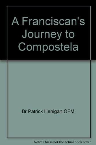 9780867863277: A Franciscan's Journey to Compostela